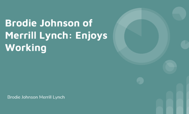 Brodie Johnson Of Merrill Lynch: Enjoys Working |Authorstream with Merrill Lynch Business Plan Template